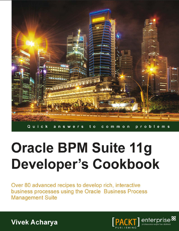 Book Review: Oracle BPM Suite 11g Developer's Cookbook – Vivek Acharya (Packt Publishing, 2012)