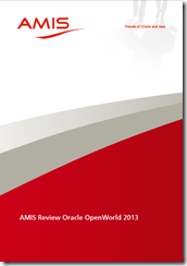 The AMIS Summary of Oracle OpenWorld 2013 is available for download – 60-page white paper