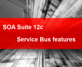 SOA Suite 12c: First look at Service Bus features
