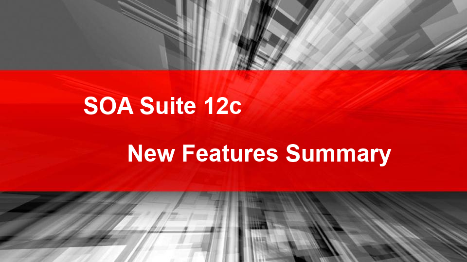 SOA Suite 12c: New Features summary