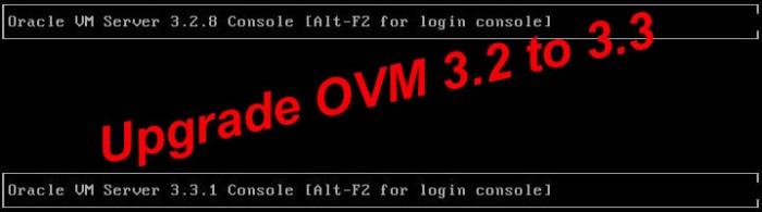 Upgrade OVM 3.2 to 3.3