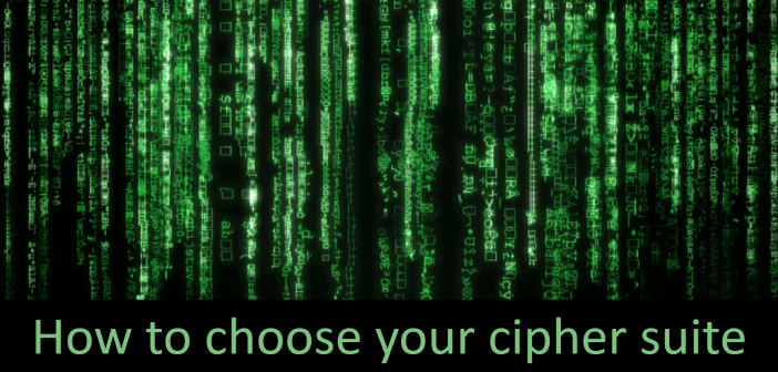 SSL/TLS: How to choose your cipher suite