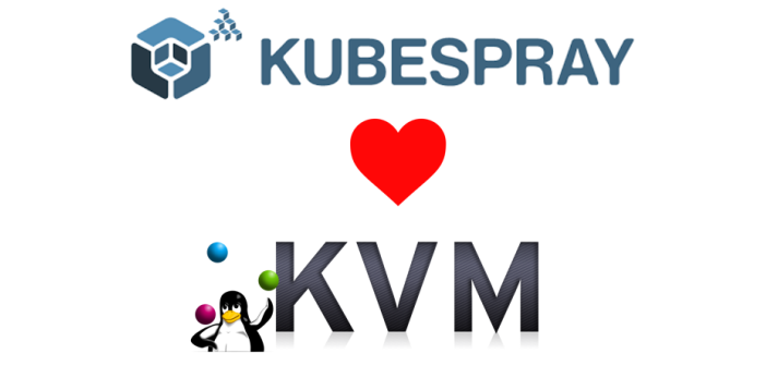 Production-like Kubernetes on your laptop. Kubespray on KVM
